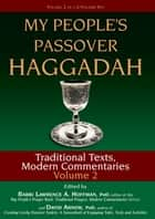 My People's Passover Haggadah Vol 2 - Traditional Texts, Modern Commentaries ebook by Dr. Marc Zvi Brettler, David Arnow, Rabbi Neil Gillman,...