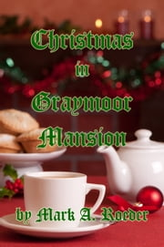 Christmas in Graymoor Mansion ebook by Mark A. Roeder
