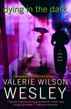 Dying in the Dark - A Tamara Hayle Mystery ebook by Valerie Wilson Wesley
