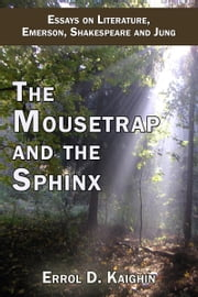 The Mousetrap AndThe Sphinx. Literary Trails. ebook by Errol D. Kaighin