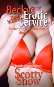 Becky's Erotic Dog Walking Service ebook by Scotty Snow
