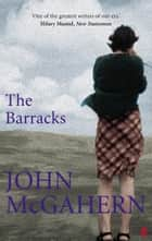 The Barracks ebook by John McGahern