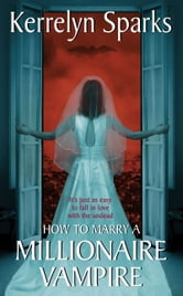 How To Marry a Millionaire Vampire ebook by Kerrelyn Sparks
