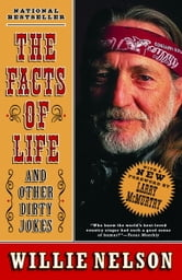 The Facts of Life - and Other Dirty Jokes ebook by Willie Nelson