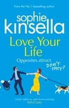 Love Your Life - The joyful and romantic new novel from the Sunday Times bestselling author ebook by