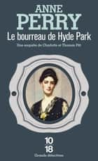 Le bourreau de Hyde Park ebook by Anne PERRY, Anne-Marie CARRIÈRE