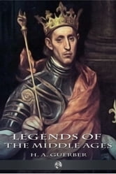Legends of the Middle Ages ebook by H. A. Guerber