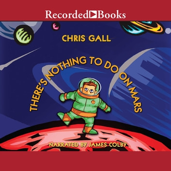 There's Nothing to Do on Mars audiobook by Chris Gall