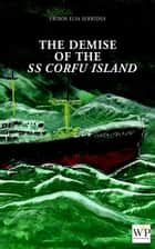 The Demise of the SS Corfu Island ebook by Frixos Sekkides,George Gaudet,En Tipis Publications