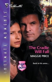 The Cradle Will Fall ebook by Maggie Price