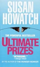 Ultimate Prizes ebook by Susan Howatch