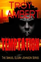 Temptation ebook by Troy Lambert