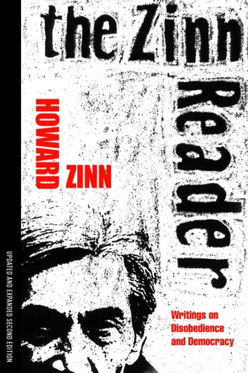 The Zinn Reader - Writings on Disobedience and Democracy ebook by Howard Zinn