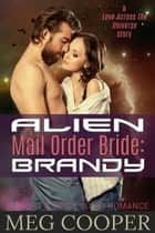 Alien Mail Order Bride: Brandy ebook by Meg Cooper