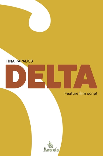 Delta - Feature Film Script ebook by Tina Papados