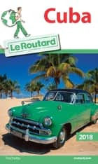 Guide du Routard Cuba 2018 ebook by Collectif