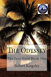 The Java Gold: Book One: The Odyssey ebook by Robert Kingsley