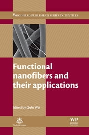 Functional Nanofibers and their Applications ebook by Q Wei