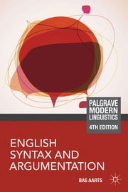 English Syntax and Argumentation ebook by Bas Aarts