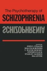 The Psychotherapy of Schizophrenia ebook by