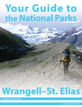 Your Guide to Wrangell - St. Elias National Park ebook by Michael Joseph Oswald