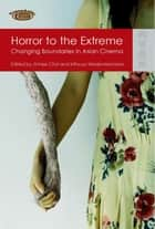 Horror to the Extreme ebook by Jinhee CHOI,Mitsuyo Wada-Marciano