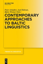 Contemporary Approaches to Baltic Linguistics ebook by