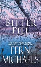 Bitter Pill ekitaplar by Fern Michaels