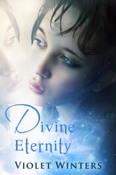 Divine Eternity ebook by Violet Winters