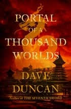 Portal of a Thousand Worlds eBook par Dave Duncan