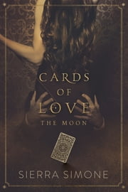 Cards of Love: The Moon ebook by Sierra Simone