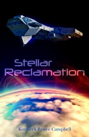 Stellar Reclamation ebook by Kimberli Renee Campbell