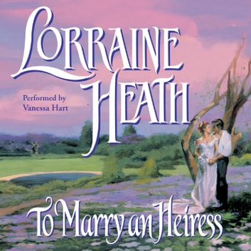 To Marry an Heiress audiobook by Lorraine Heath