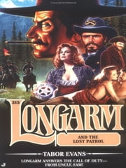 Longarm 315: Longarm and the Lost Patrol ebook by Tabor Evans