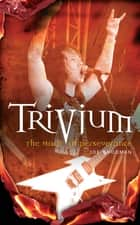 Trivium - The Mark of Perseverance ebook by Joe Shooman