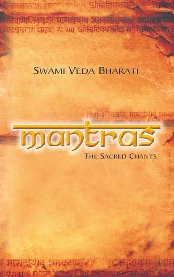 Mantras - The Sacred Chants ebook by SWAMI VEDA BHARATI