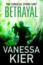 Betrayal - The SSU Book 2 ebook by Vanessa Kier