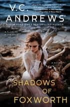 Shadows of Foxworth ebook by V.C. Andrews