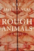 Rough Animals - An American Western Thriller ebook by Rae DelBianco
