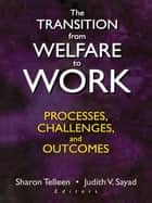 The Transition from Welfare to Work ebook by Sharon Telleen,Judith V. Sayad