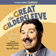 The Great Gildersleeve - Family Man audiobook by