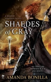 Shaedes of Gray - A Shaede Assassin Novel ebook by Amanda Bonilla