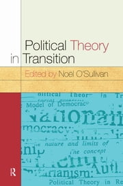 Political Theory In Transition ebook by Noel O'Sullivan