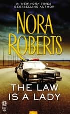 The Law is a Lady ebook by Nora Roberts