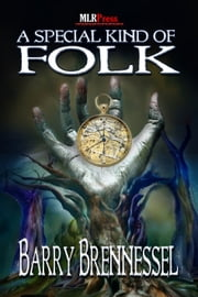 A Special Kind of Folk ebook by Barry Brennessel