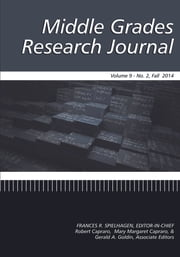Middle Grades Research Journal - Single Issue - Volume 9 #2 ebook by