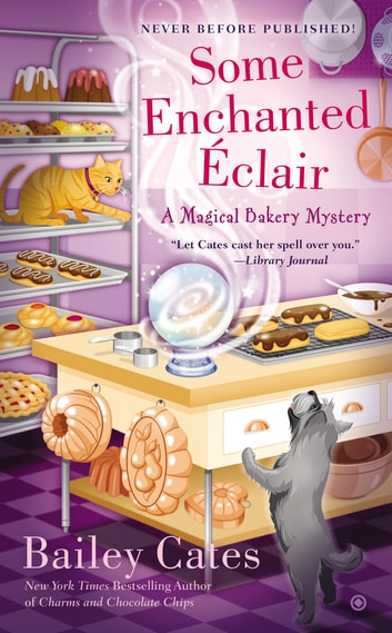 Some Enchanted Eclair ebook by Bailey Cates