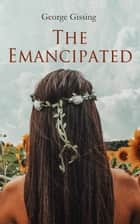 The Emancipated ebook by George Gissing