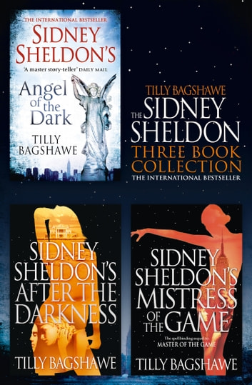 Sidney Sheldon & Tilly Bagshawe 3-Book Collection: After the Darkness, Mistress of the Game, Angel of the Dark ebook by Sidney Sheldon,Tilly Bagshawe