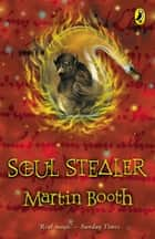 Soul Stealer ebook by Martin Booth